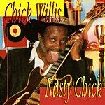 Chick Willis Nasty Chick