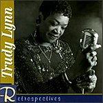 Trudy Lynn Retrospectives: Trudy Lynn
