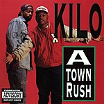 Kilo A Town Rush (Parental Advisory)