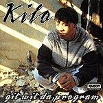 Kilo Git Wit Da Program (Parental Advisory)
