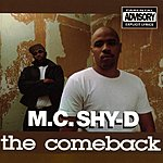 MC Shy-D The Comeback (Parental Advisory)