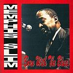 Memphis Slim Born With The Blues