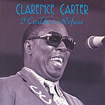Clarence Carter I Couldn't Refuse