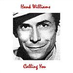 Hank Williams, Jr. Calling You