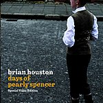 Brian Houston Days Of Pearly Spencer (3-Track Maxi-Single)