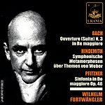 Wilhelm Furtwängler Orchestral Suite No.3 in D Major, BWV 1068/Symphonic Metamorphosis Of Themes By Carl Maria Von Weber/Symphony in C Major, Op.46