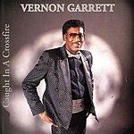 Vernon Garrett Caught In A Crossfire