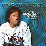 Gene Clark Gypsy Angel: The Gene Clark Demos, 1983-1990