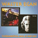 Walter Egan Fundamental Roll / Not Shy