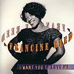 Francine Reed I Want You To Love Me