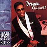 Vernon Garrett Half Past The Blues