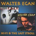 Walter Egan Hi-Fi / The Last Stroll