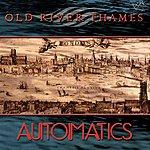 Automatics Old River Thames (3-Track Single)