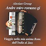 Alexian Andrè Miro Romano Gi: Viggio Nella Mia Anima Rom (A Journey Into My Gypsy Soul), Vol.1