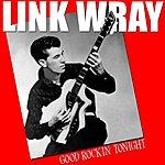 Link Wray Good Rockin' Tonight