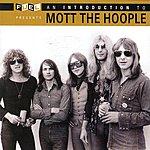 Mott The Hoople An Introduction To Mott The Hoople