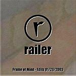 Railer Frame Of Mind - Edits 01/29/2003 (3-Track Maxi-Single)