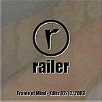 Railer Frame Of Mind - Edits 02/12/2003