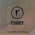 Railer Frame Of Mind - Instrumentals