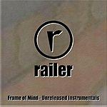 Railer Frame Of Mind Unreleased - Instrumentals (2-Track Single)