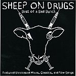Sheep On Drugs Best Of A Bad Bunch