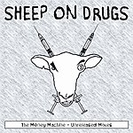 Sheep On Drugs The Money Machine: Unreleased Mixes