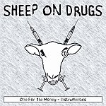 Sheep On Drugs One For The Money (Instrumentals)