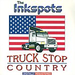 The Ink Spots Truck Stop Country