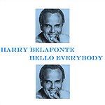 Harry Belafonte Hello Everybody
