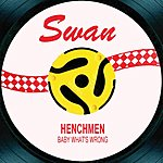 The Henchmen Baby What's Wrong (4-Track Maxi Single)