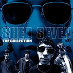 Shed Seven Shed Seven: The Collection