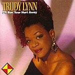 Trudy Lynn I'll Run Your Hurt Away