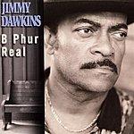 Jimmy Dawkins B Phur Real