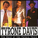Tyrone Davis The Best Of The Future Years