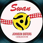 The Johnson Sisters I Do Believe In Him / Take My Heart