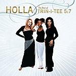 Trin-i-tee 5:7 Holla: The Best Of Trin-I-Tee 5:7
