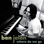 Ben Jelen Where Do We Go (Single)
