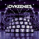 The Dykeenies Clean Up Your Eyes (Radio Edit)