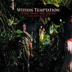 Within Temptation What Have You Done (Single)