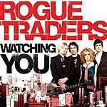 Rogue Traders Watching You (Single)