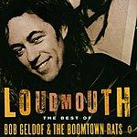 Bob Geldof Loudmouth: The Best Of Bob Geldof & The Boomtown Rats