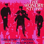 The Wonder Stuff The Eight Legged Groove Machine (Remastered With Additional Tracks)