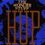 The Wonder Stuff Hup (Remastered With Additional Tracks)