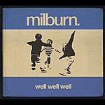 Milburn Well Well Well