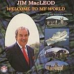 Jim MacLeod Welcome To My World