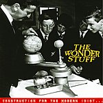 The Wonder Stuff Construction For The Modern Idiot (Remastered) (Bonus Tracks)