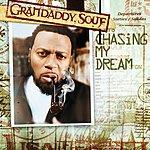 Grandaddy Souf Chasing My Dream (Edited)