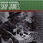 Skip James Vanguard Visionaries: Skip James