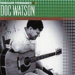 Doc Watson Vanguard Visionaries: Doc Watson