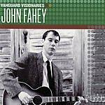 John Fahey Vanguard Visionaries: John Fahey